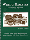 """Willow Basketry for the Very Beginner""by Joanna Schanz"