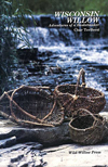 """Wisconsin Willow-Adventures of a Basketmaker"" by Char TerBeest"